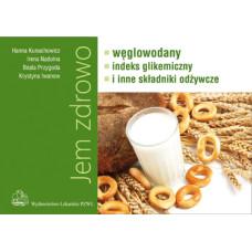 Jem zdrowo. Węglowodany, indeks glikemiczny i inne składniki odżywcze