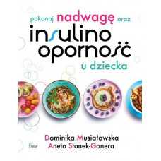 Książka Pokonaj nadwagę oraz insulinooporność u dziecka